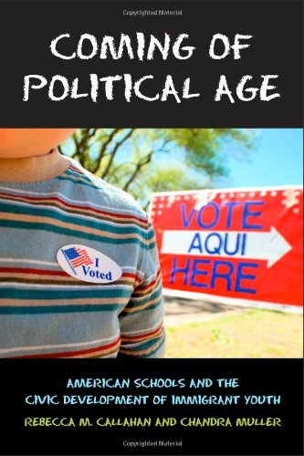 Coming of Political Age: American Schools and the Civic Development of Immigrant Youth PDF