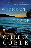 Without a Trace (Rock Harbor Series) (1401688578) by Coble, Colleen