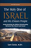 img - for The Holy One of Israel and His Chosen People: Understanding the Biblical Relationship between Israel and the Church book / textbook / text book