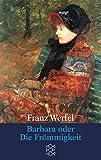 Barbara oder Die Frömmigkeit (Franz Werfel, Gesammelte Werke in Einzelbänden (Taschenbuchausgabe))