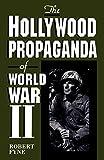 The Hollywood Propaganda of World War II