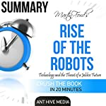 Martin Ford's Rise of the Robots: Technology and the Threat of a Jobless Future Summary |  Ant Hive Media
