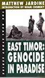 East Timor: Genocide in Paradise (The Real Story) (1878825208) by Matthew Jardine