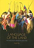 Language of the Land: The Mapuche in Argentina and Chile (International Work Gorup for Indigenous Affairs)