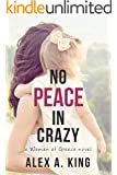 No Peace in Crazy (Women of Greece Book 5)