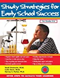 Study Strategies for Early School Success: Seven Steps to Improve Your Learning (Seven Steps Family Guides)