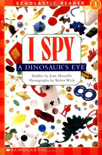Scholastic Reader Level 1: I Spy a Dinosaur's Eye (Scholastic Readers)