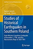 img - for Studies of Historical Earthquakes in Southern Poland: Outer Western Carpathian Earthquake of December 3, 1786, and First Macroseismic Maps in 1858-1901 (GeoPlanet: Earth and Planetary Sciences) book / textbook / text book