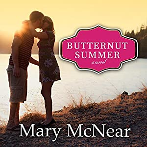 Butternut Summer: Butternut Lake, Book 2 | [Mary McNear]