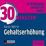 30 Minuten Gehaltserhöhung | Martin Wehrle