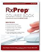 RxPrep Course Book - A Comprehensive Course for the NAPLEX&Acirc;&reg; &amp; CPJE (2013 Edition)