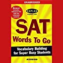 SAT Words to Go: Vocabulary Building for Super Busy Students (       UNABRIDGED) by Kaplan Narrated by uncredited
