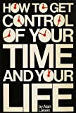 Alan Lakein How to Get Control of Your Time and Your Life
