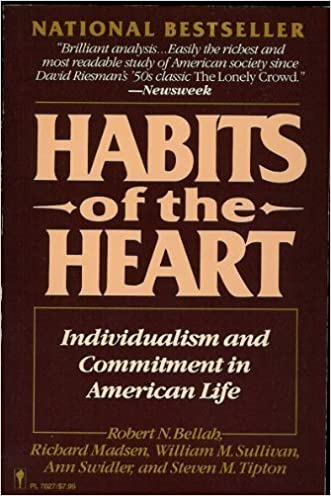 Habits of the Heart: Individualism and Commitment in American Life written by Robert N. Bellah