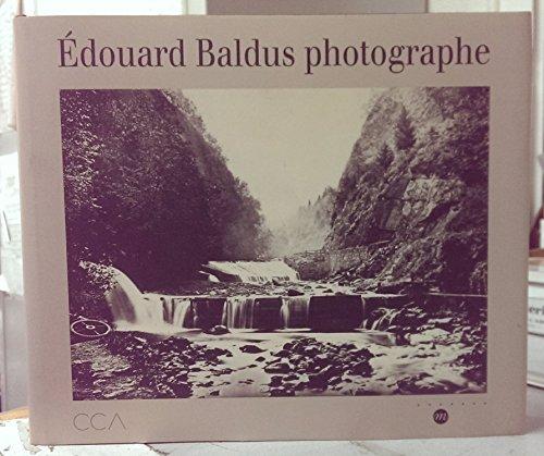 Edouard Baldus, photographe : [exposition], Metropolitan museum of art, New York, 3 octobre-31 décembre 1994, Centre canadien d'architecture, ... Paris, 1995... [i.e. 17 janvier-15 avril 1996