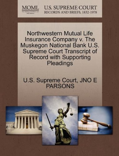 northwestern-mutual-life-insurance-company-v-the-muskegon-national-bank-us-supreme-court-transcript-
