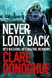 Never Look Back: DI Mike Lockyer book 1 (DI Mike Lockyer Series)