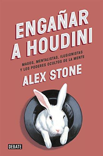 Engañar A Houdini (DEBATE)