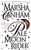 Pale Moon Rider -- 1999 publication (0440222591) by Canham, Marsha