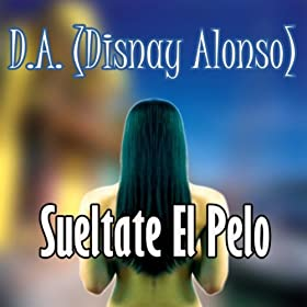 Sueltate El Pelo (Original Version)