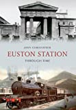 John Christopher Euston Station Through Time
