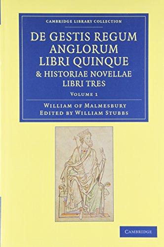 De gestis regum anglorum libri quinque: Historiae novellae libri tres 2 Volume Set (Cambridge Library Collection - Rolls)
