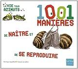 echange, troc Françoise de Guibert, Véronique Gaspaillard - 1001 manières de naître et de se reproduire