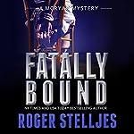Fatally Bound: McRyan Mystery Series, Book 5   Roger Stelljes