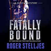 Fatally Bound: McRyan Mystery Series, Book 5 | Roger Stelljes