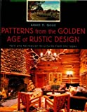 img - for Patterns from the Golden Age of Rustic Design: Park and Recreation Structures from the 1930s by Good, Albert H.(February 25, 2003) Paperback book / textbook / text book