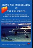img - for Diving and Snorkelling in the Philippines: Guide to the Best Underwater Sites in the Philippine Archipelago book / textbook / text book