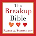 The Breakup Bible: The Smart Woman's Guide to Healing from a Breakup or Divorce Audiobook by Rachel Sussman Narrated by Susan Boyce