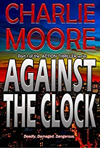 Against The Clock: An Action Thriller Series by charlie Moore ebook deal