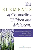 img - for The Elements of Counseling Children and Adolescents book / textbook / text book