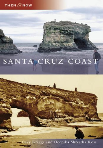 Santa Cruz Coast (Then and Now)