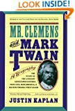 Mr. Clemens and Mark Twain: A Biography