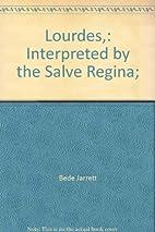 Lourdes,: Interpreted by the Salve Regina;…
