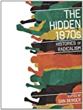 img - for The Hidden 1970s: Histories of Radicalism (October 1, 2010) Paperback book / textbook / text book