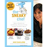 The Sneaky Chef: Simple Strategies for Hiding Healthy Foods in Kids' Favorite Meals ~ Missy Chase Lapine