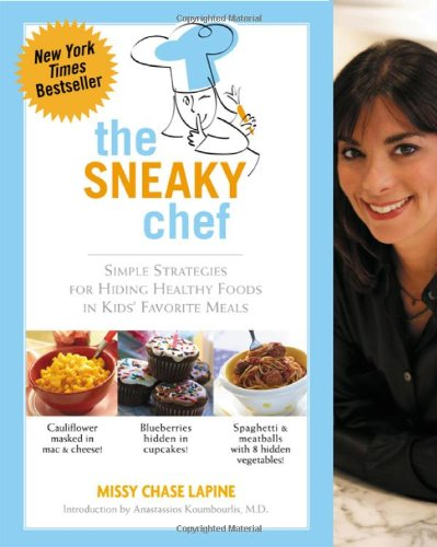 The Sneaky Chef: Simple Strategies for Hiding Healthy Foods in Kids Favorite Meals at Amazon.com