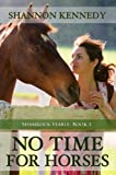 img - for No Time for Horses (Shamrock Stables Book 2) book / textbook / text book