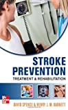 img - for Stroke Prevention, Treatment, and Rehabilitation book / textbook / text book