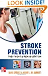Stroke Prevention, Treatment, and Reh...