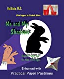 Me and My Shadows--Shadow Puppet Fun for Kids of All Ages