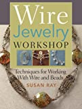 img - for Wire-Jewelry Workshop: Techniques For Working With Wire & Beads book / textbook / text book