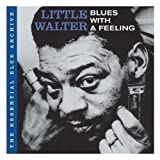 """The Essential Blue Archive:Blues With a Fevon """"Little Walter"""""""