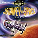 Journey into Space: Frozen in Time Radio/TV Program by Charles Chiltern Narrated by David Jacobs, Michael Beckley, Alan Marriott, Chris Moran