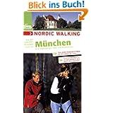 Nordic Walking - Die schönsten Strecken rund um München