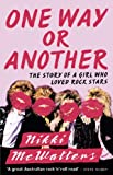 One Way or Another: The Story of a Girl Who Loved Rock Stars