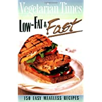 Vegetarian Times Low-Fat and Fast: 150 Easy Meatless Recipes